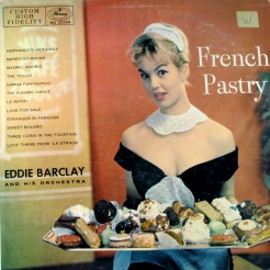 License French Pastry, Eddie Barclay and his Orchestra Attribution Some rights reserved by kevin dooley